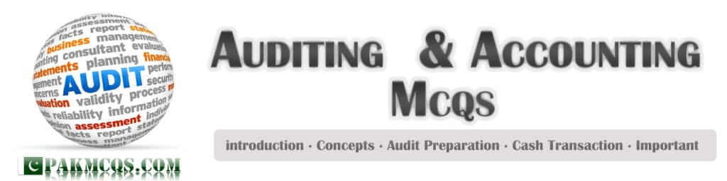 Auditing Mcqs for Senior Auditor, Junior Auditor - Accounts