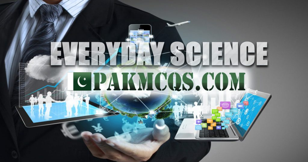 Everyday Science Mcqs, Pakmcqs.com