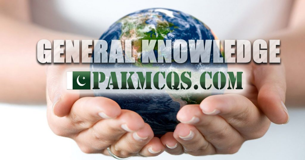 General Knowledge Mcqs for fPSC, NTS, CSS, PMS, PCS - PakMcqs.com