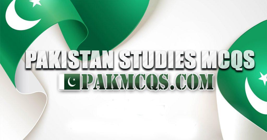 Pak Study Mcqs - All about Pakistan Study Mcqs - Pak Mcqs