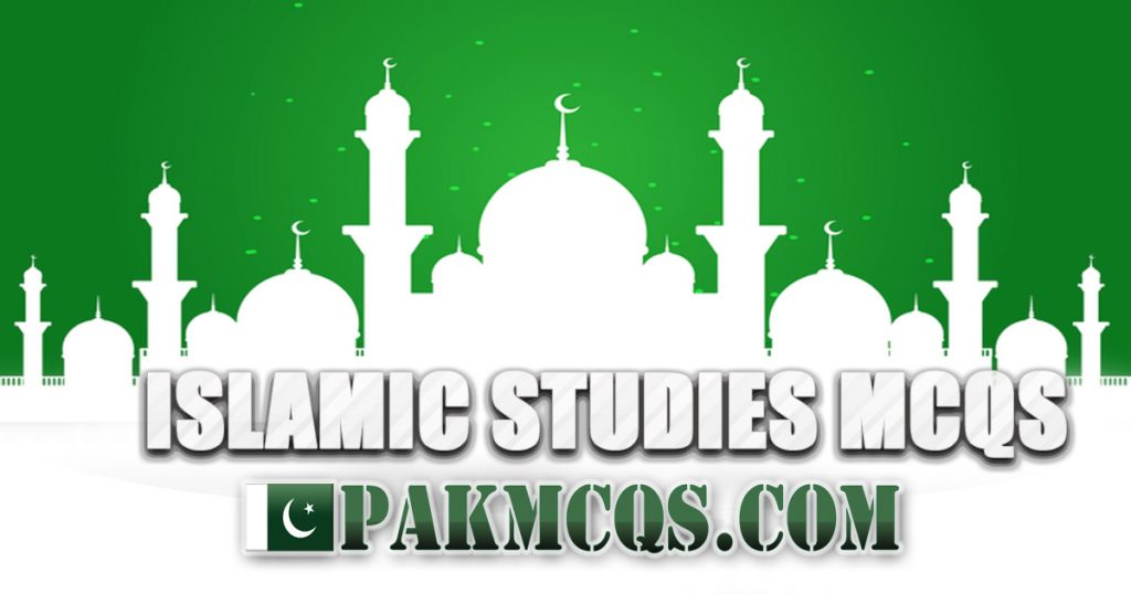 ISLAMIC STUDIES QUIZ for preparation of Fpsc, Nts test- PakMcqs