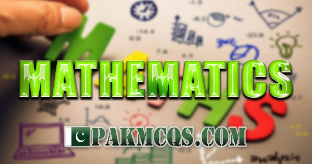 Mathematics Mcqs - Maths Mcqs for Nts, Fpsc Test Preparation - PakMcqs