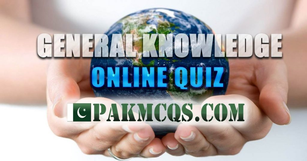 General Knowledge Quiz Online Test for Preparation - PakMcqs