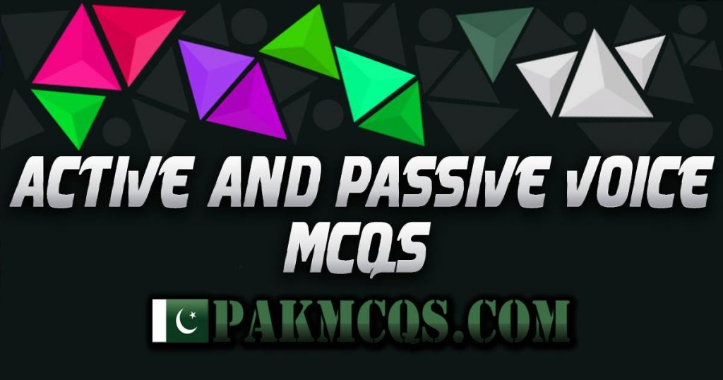 Active and Passive Voice Mcqs - PakMcqs.com