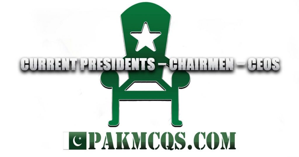 Current Presidents – Chairmen – CEOs Mcqs- PakMcqs.om