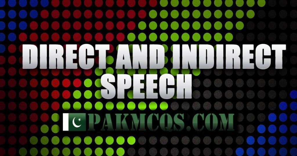 Direct And Indirect Speech Mcqs for Preparation - PakMcqs.com