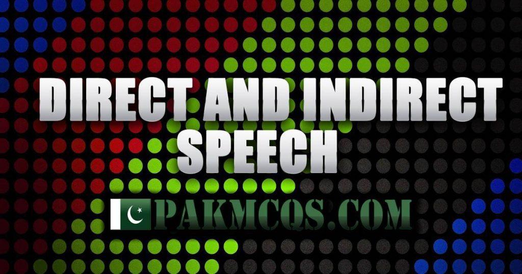 Direct And Indirect Speech Mcqs for Preparation - PakMcqs.com
