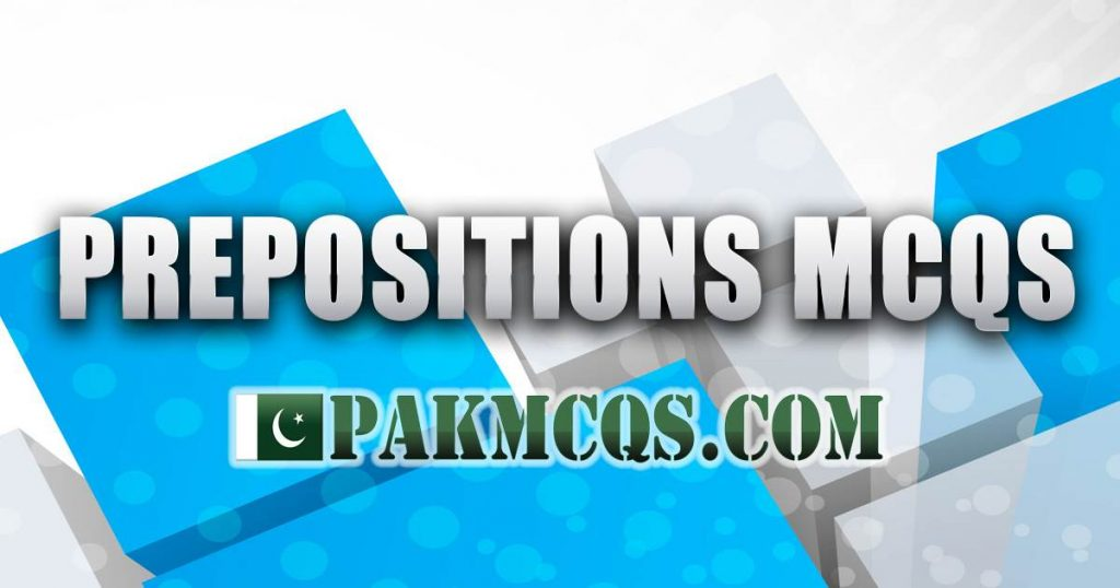 Prepositions Mcqs for Preparation - PakMcqs com
