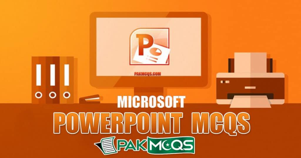 Microsoft PowerPoint Mcqs for Preparation. Ms PowerPoint Mcqs