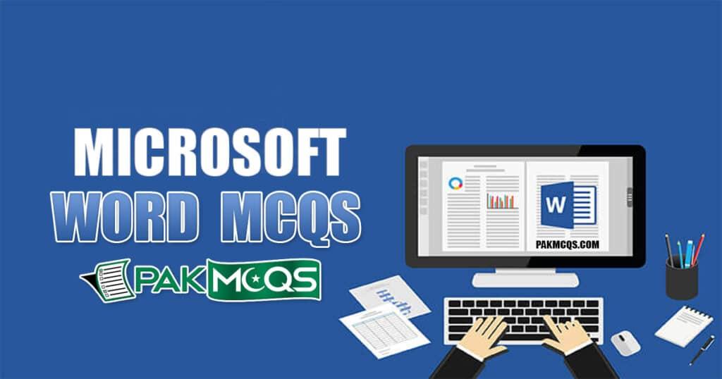 Microsoft Word Mcqs for Preparation - Ms Word Mcqs - PakMcqs.com