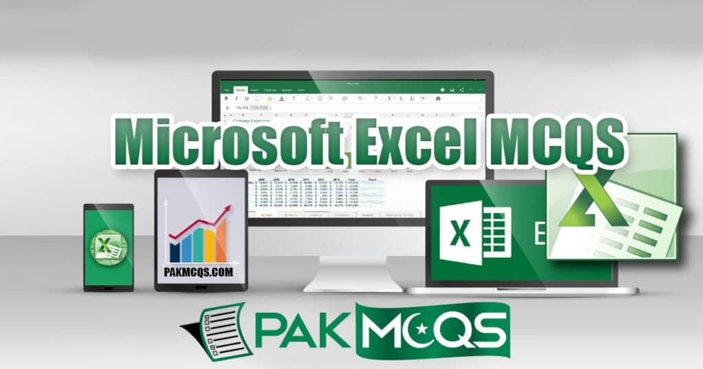 Microsoft Excel Mcqs for Preparation -Ms Excel Mcqs - PakMcqs.com