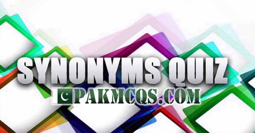 Synonyms Online Quiz for test preparation