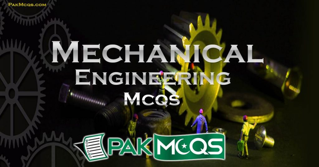 Mechanical Engineering Mcqs