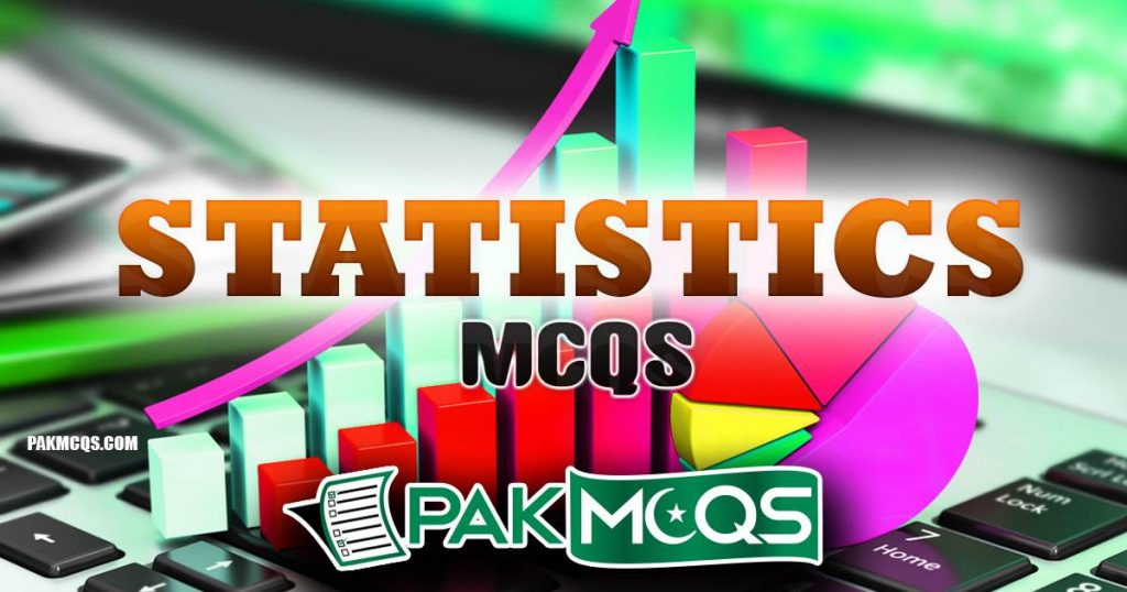 Statistics Mcqs for the Prepration of FPSC Tests, PSC, NTS