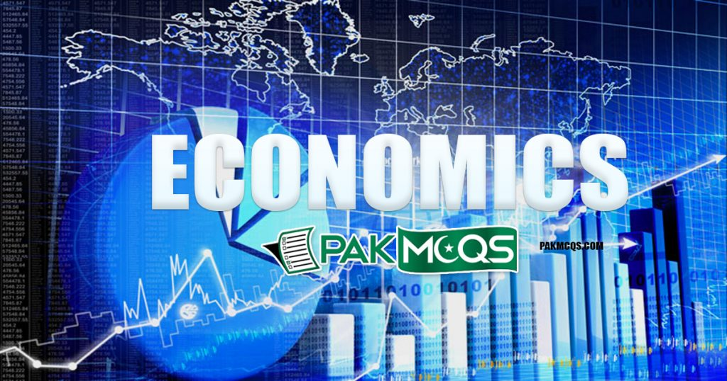 Economics Mcqs for test Preparation of Nts, Fpsc & others - PakMcqs