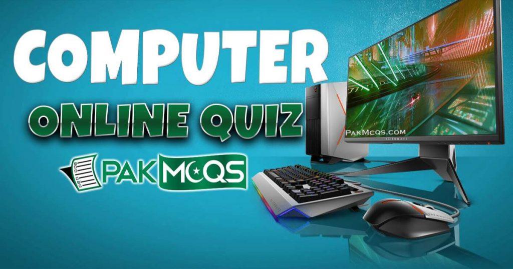 Computer Online Quiz for Preparation of FPSC,NTS,KPPSC,PPSC - PakMcqs